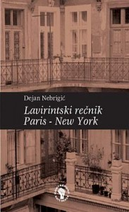 dejan nebrigic lavirintski recnik - paris - new york